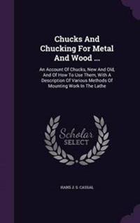 Chucks and Chucking for Metal and Wood ...