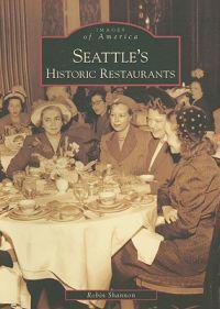Seattle's Historic Restaurants