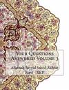 Your Questions Answered Volume 3