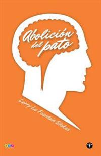 Abolicion del Pato (Segunda Edicion - Selecciona Tu Portada)