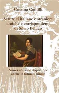 Scrittrici Italiane E Straniere Amiche E Corrispondenti Di Silvio Pellico