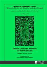 Geistliche Literatur Des Mittelalters Und Der Fruehen Neuzeit: Festgabe Fuer Rudolf Suntrup-