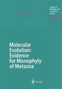 Molecular Evolution: Evidence for Monophyly of Metazoa