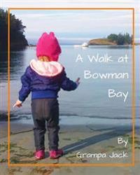A Walk at Bowman Bay