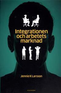 """Integrationen och arbetets marknad : hur jämställdhet, arbete och annat """"svenskt"""" görs av arbetsförmedlare och privata aktörer"""
