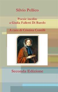 Poesie Inedite a Giulia Falletti Di Barolo