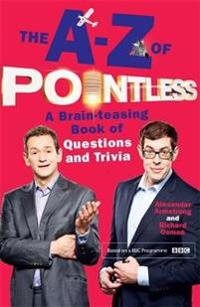 A-z of pointless - a brain-teasing bumper book of questions and trivia