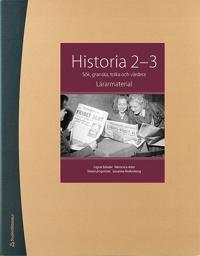 Historia 2-3 Lärarmaterial - Sök, granska, tolka och värdera