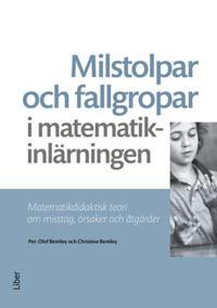Milstolpar och fallgropar i matematikinlärningen : matematikdidaktisk teori om misstag, orsaker och åtgärder