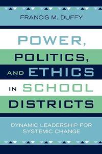 Power, Politics and Ethics in School Districts