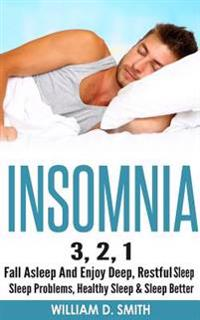 Insomnia: 3, 2, 1 - Fall Asleep and Enjoy Deep, Restful Sleep - Sleep Problems, Healthy Sleep & Sleep Better