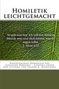 Homiletik Leichtgemacht: Blockseminar Homiletik Des Jesuslebt Worship-Centers Unter Der Leitung Von Pastor Raphael Marschall