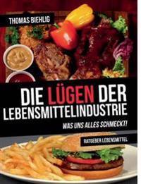 Die Lugen Der Lebensmittelindustrie