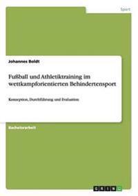 Fußball und Athletiktraining im wettkampforientierten Behindertensport