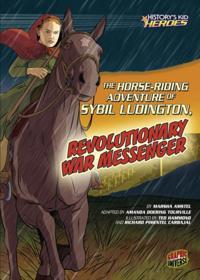 Horse-Riding Adventure of Sybil Ludington, Revolutionary War Messenger