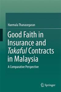 Good Faith in Insurance and Takaful Contracts in Malaysia