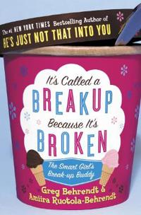 Its called a breakup because its broken - the smart girls breakup buddy