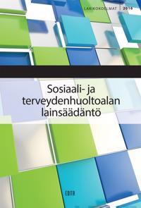 Sosiaali- ja terveydenhuoltoalan lainsäädäntö 2016