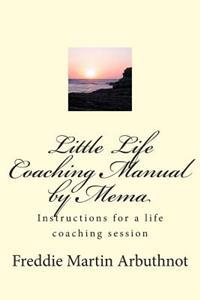 Little Life Coaching Manual by Mema: Instructions for a Life Coaching Session