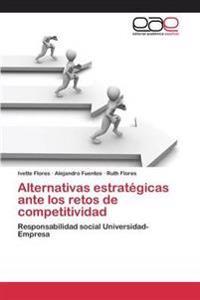 Alternativas Estrategicas Ante Los Retos de Competitividad