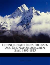 Erinnerungen Eines Preussen Aus Der Napoleonischen Zeit, 1805-1815