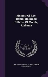 Memoir of REV. Daniel Holbrook Gillette, of Mobile, Alabama