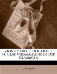 Zions-Harfe, oder, Lieder für die Versammlungen der Gläubigen. Vierter Auflage