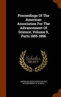Proceedings of the American Association for the Advancement of Science, Volume 9, Parts 1855-1856