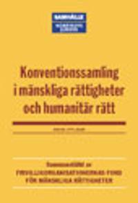 Konventionssamling i mänskliga rättigheter och humanitär rätt : Sammanställd av Frivilligorganisationernas fond för mänskliga rättigheter