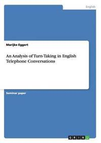 An Analysis of Turn-Taking in English Telephone Conversations