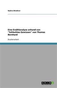 Eine Erzahlanalyse Anhand Von Schlechtes Gewissen Von Thomas Bernhard