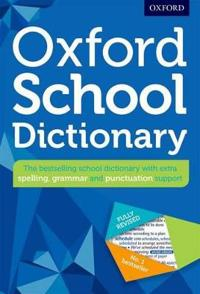 Oxford school dictionary - the uks bestselling dictionary for  children age