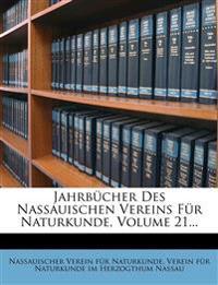 Jahrbücher Des Nassauischen Vereins Für Naturkunde, Volume 21...