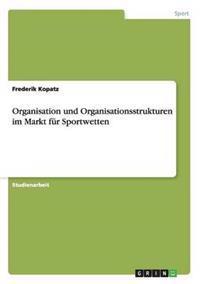 Organisation Und Organisationsstrukturen Im Markt Fur Sportwetten