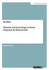 Dianetik Und Scientology in Ihrem Anspruch ALS Wissenschaft