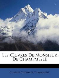 Les Œuvres De Monsieur De Champmesl