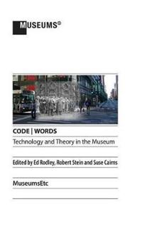 Code - Words Technology & Theory in the Museum