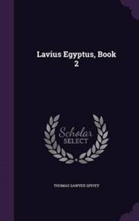 Lavius Egyptus, Book 2