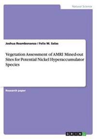 Vegetation Assessment of Amri Mined-Out Sites for Potential Nickel Hyperaccumulator Species