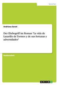 """Der Ehrbegriff Im Roman """"la Vida de Lazarillo de Tormes y de Sus Fortunas y Adversidades"""""""