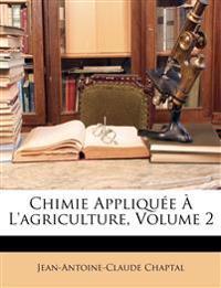 Chimie Appliquée À L'agriculture, Volume 2