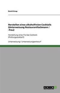 Herstellen Eines Alkoholfreien Cocktails (Unterweisung Restaurantfachmann / -Frau)