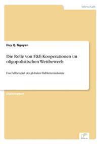 Die Rolle Von F&e-Kooperationen Im Oligopolistischen Wettbewerb