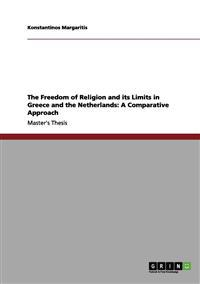 The Freedom of Religion and Its Limits in Greece and the Netherlands