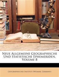 Neue Allgemeine Geographische Und Statistische Ephemeriden, Achter Band