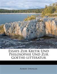 Essays zur Kritik und Philosophie und zur Goethe-Litteratur.