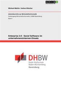 Enterprise 2.0 - Social Software Im Unternehmensinternen Einsatz