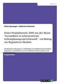 Erster Projektbericht 2009 Aus Der Skizze Gesundheit in Lebensentwurf, Lebensplanung Und Lebensstil - Ein Beitrag Zur Regulativen Medizin