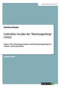 Lutherfeier Im Jahr Der Machtergreifung (1933)