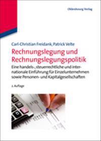 Rechnungslegung Und Rechnungslegungspolitik: Eine Handels-, Steuerrechtliche Und Internationale Einfhrung Fr Einzelunternehmen Sowie Personen- Und Kap